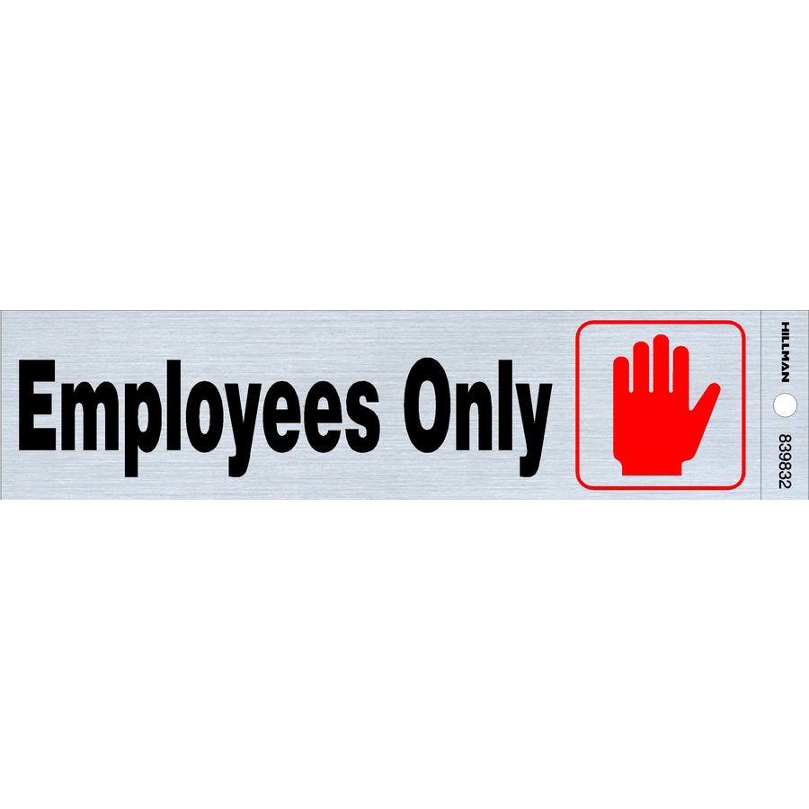 The Hillman Group 2-in x 8-in Employees Only Sign