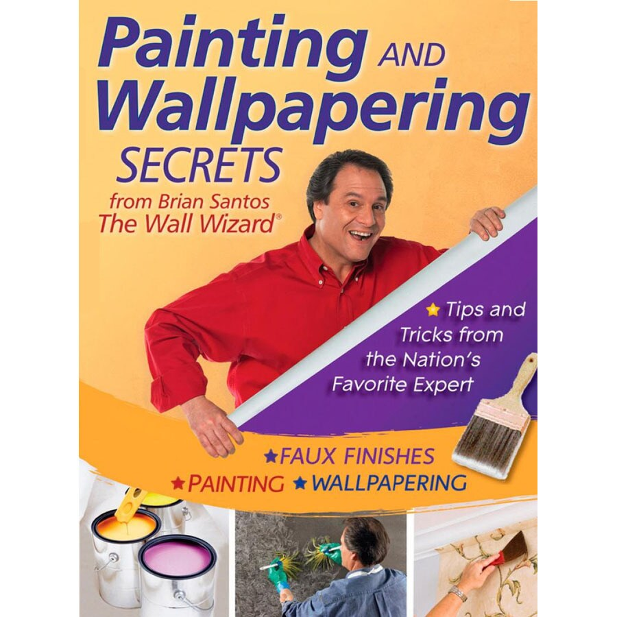 The Wall Wizard Painting and Wallpapering Secrets from Brian Santos