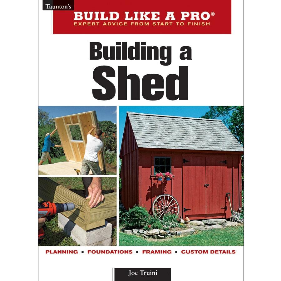 Home Design Alternatives Build Like a Pro Building a Shed