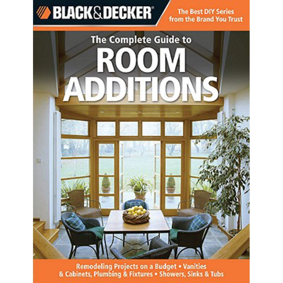 Black and Decker Complete Guide to Room Additions