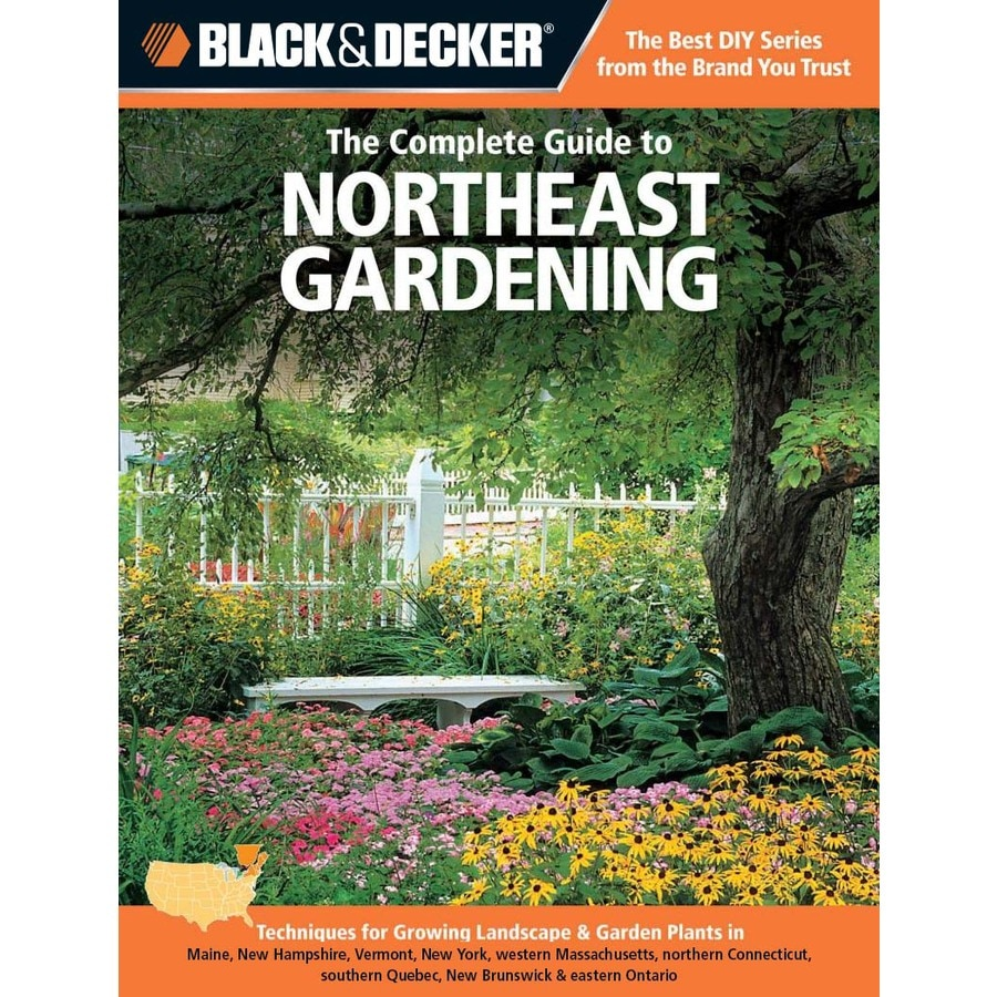 B&D The Complete Guide to Northeast Gardening