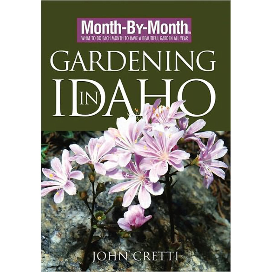 Month-By-Month Gardening In Idaho