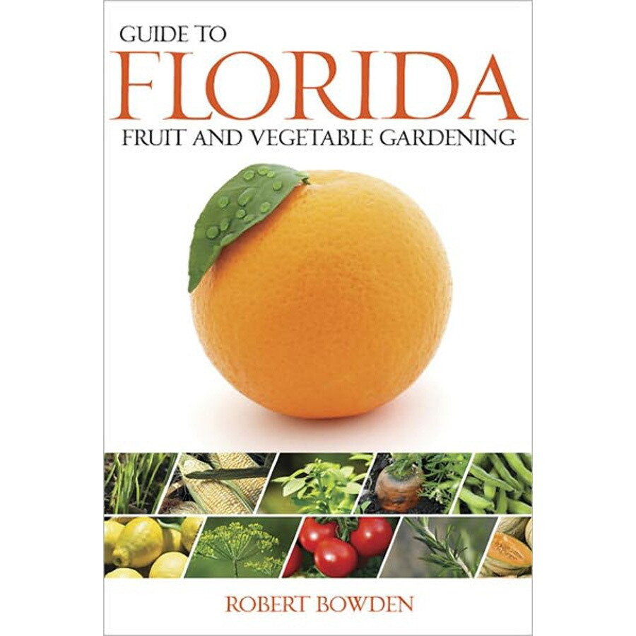 Guide to Florida Fruit and Vegetable Gardening