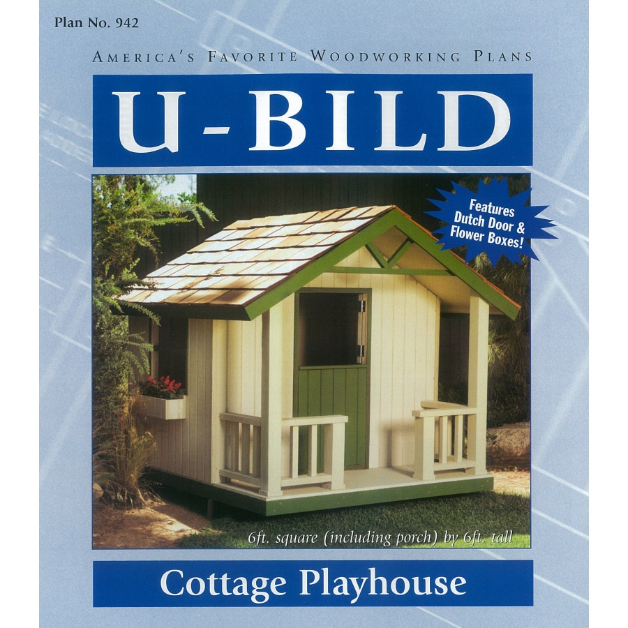 Shop U-Bild Cottage Playhouse Woodworking Plan at Lowes.com