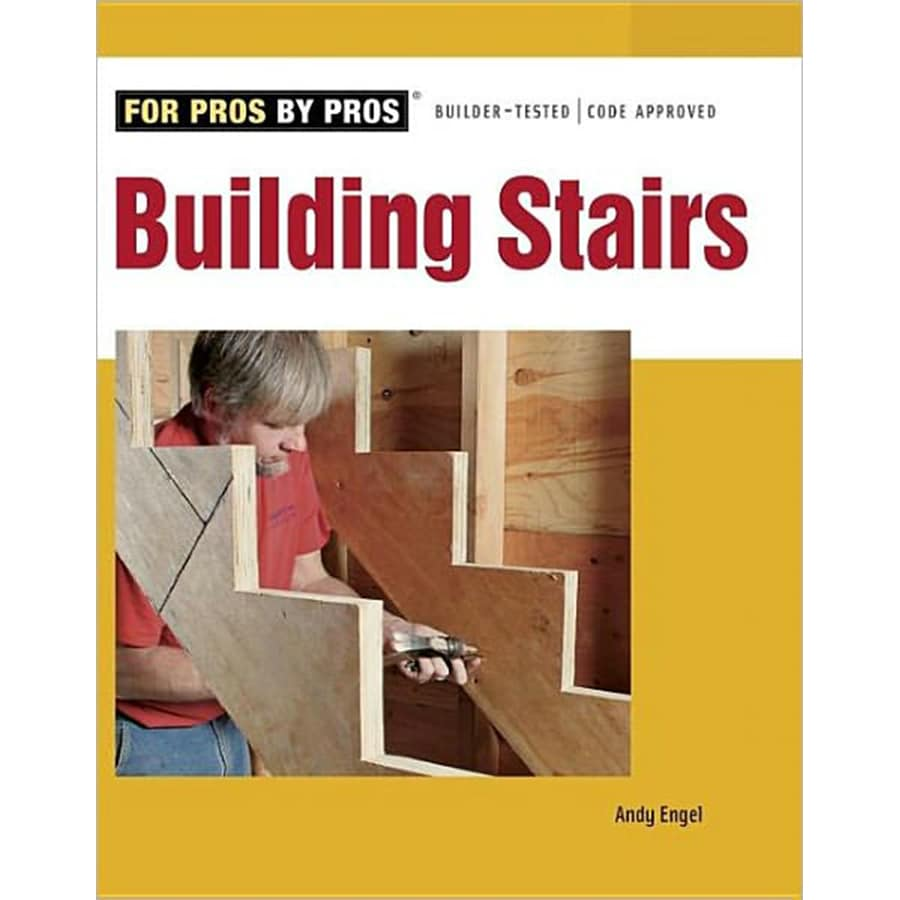 For Pros By Pros Building Stairs