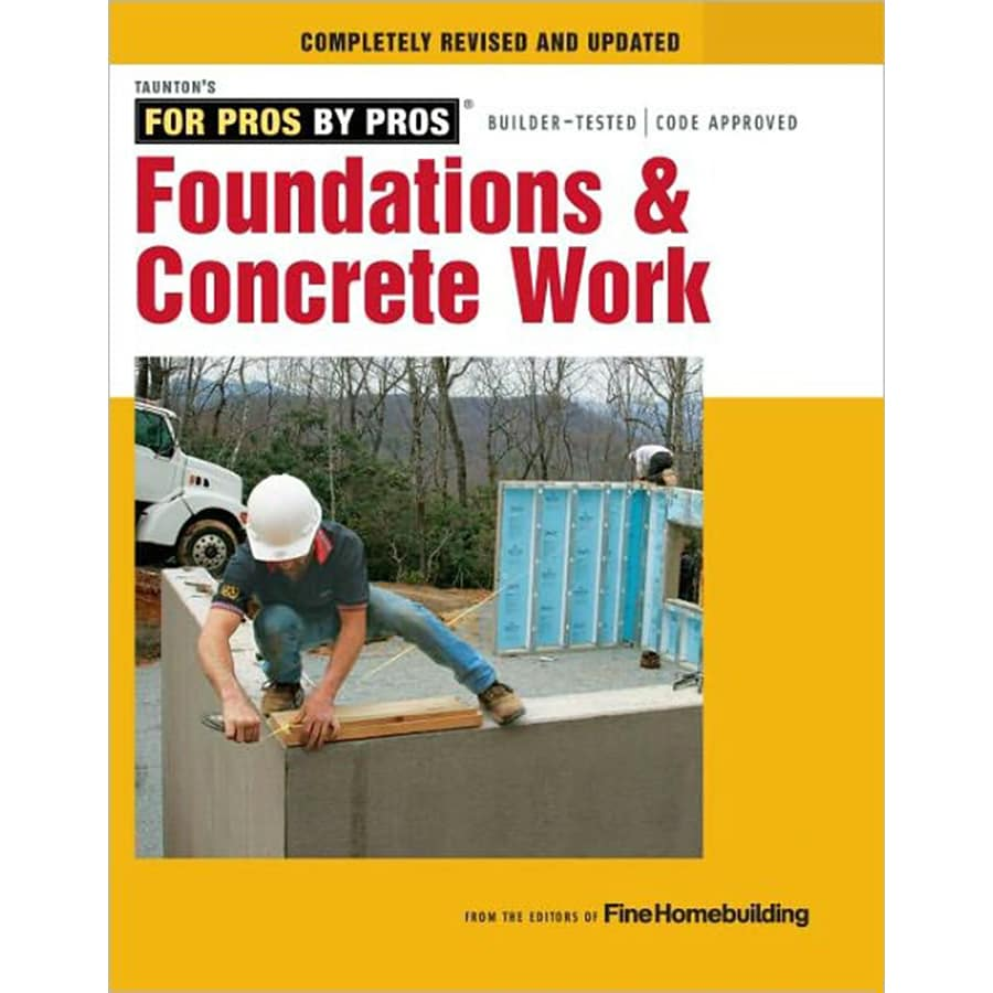 For Pros by Pros Foundations and Concrete Work