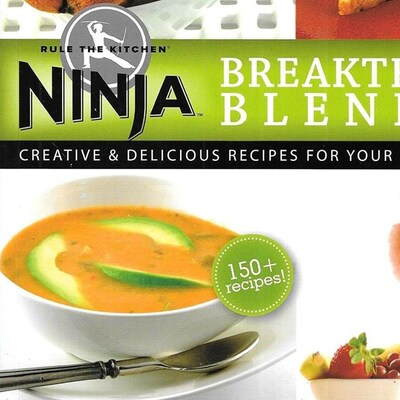 Ninja Ninja Blender Cookbook Breakthrough Blending! 150 ...