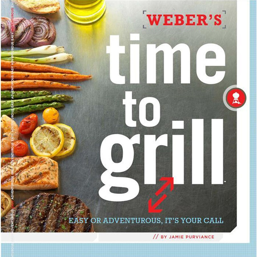 Weber's Time To Grill Book