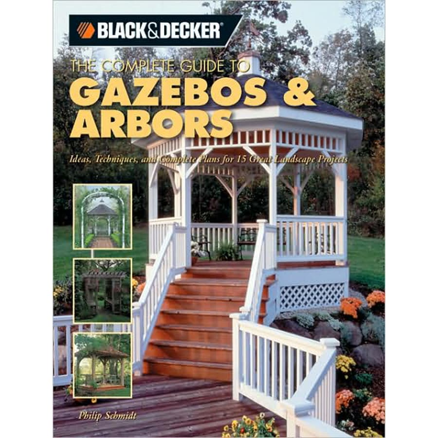 Home Design Alternatives Complete Guide to Gazebos and Arbors