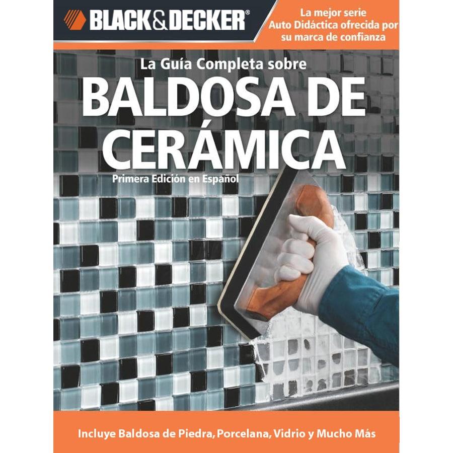 Baldosa De Ceramica (Complete Guide to Decorating with Ceramic Tile)