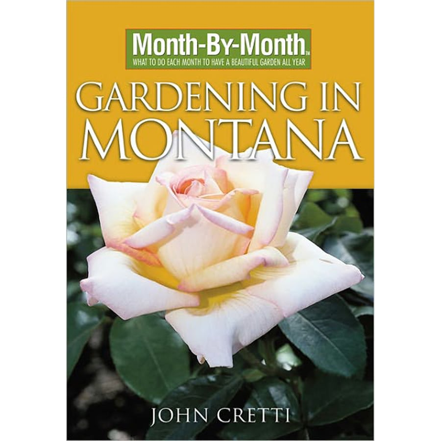 Month-By-Month Gardening In Montana